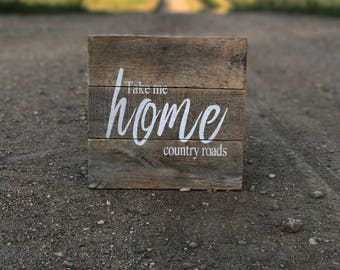 Take Me Home Country Roads   Pallet Sign   Wood Sign   Rustic Sign   Country   Gallery Wall   Gifts under 30   Farmhouse