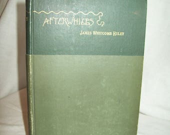 Afterwhiles, by James Whitcomb Riley. Illustrated. 1894 Edition.