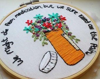 Medication Embroidery Hoop