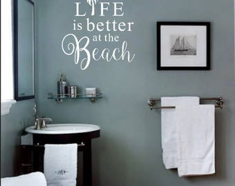 Beach Wall Decor - Bathroom Wall Decor - Removable Vinyl Wall Decor - Beach Decal - Life is Better Decal - Beach Life Decal