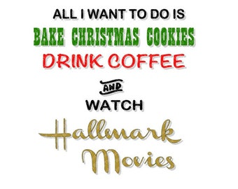 Bake Christmas Cookies, Drink Coffee and Watch Hallmark Movies DXF, PdF, SVG, PNG, EpS