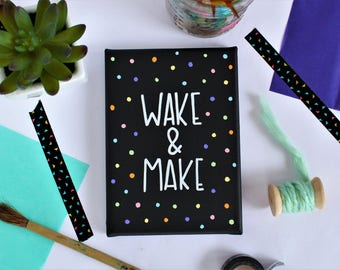Craft Room Sign - Wake And Make - Craft Quote - Art Studio Decor - Get Creative - Handmade Quote - Creative Canvas - Pickles Painting Co