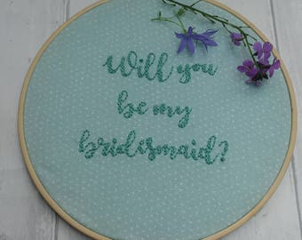 Wedding bridesmaid gift, will you be my bridesmaid, maid of honour, embroidery, bespoke gift, gift for her, keepsake, made to order