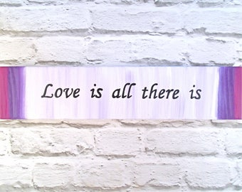 Love sign - Love quote - Spiritual quote - Purple wooden sign - Love is all there is sign - Wooden plaque with inspirational quote - Mantra