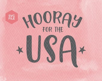 America SVG, Hooray for the USA svg. The United States of America. EEUU, 4TH July svg,  Cut file. Printable File. Cricut and Silhouette.