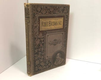 Selections from The Poetical Works of Robert Browning Illustrated, Copyright 1886, by Thomas Y. Crowell & Company Printed in Boston