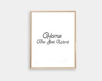 Home. The Best Word / Typography Art/ Minimalist Art / Home Decor