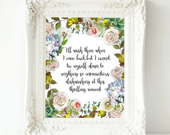 Anne of Green Gables printable Quote, Cannot Tie Myself Down to Anything So Unromantic as Dishwashing, Kitchen quote Art Print