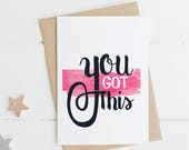 You got this, encouragement card, customised card, personalised card, greeting card by Adelyn makes