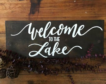 Welcome to the Lake - Custom Wood Sign - Cottage Decor - Cottage Decor - Rustic Sign - Wood Sign - Lakehouse Sign
