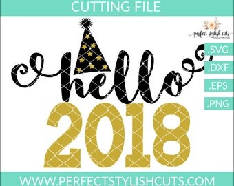 Hello 2018 SVG, DXF, EPS, png Files for Cutting Machines Cameo or Cricut - New Years Eve Svg, 2018 Svg, New Years Svg