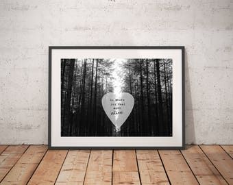 Inspirational Forest Art, Black and White Forest Photography Print,  Quote print, Art Print, Countryside Nature Decor, Tall Trees