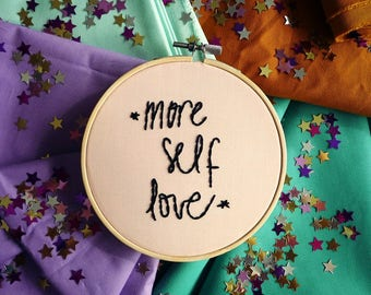 More Self Love Hoop Art, Embroidery Art
