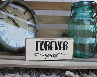 Forever yours sign mini sign love sign valentines sign Anniversary sign White rustic love sign I'm yours sign