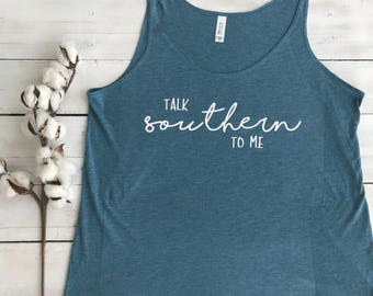 """Flowy """"Talk Southern To Me"""" Slouchy, Muscle or Racerback Tank, Top"""