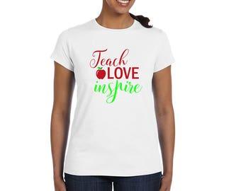 Teach, Love, Inspire T-Shirt - Teacher Shirt - Back to School
