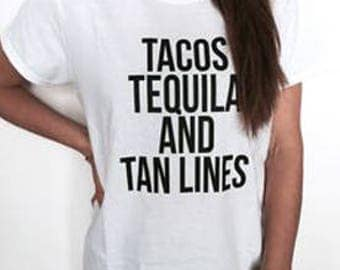 Tacos Tequila and Tan Lines ladies t-shirt