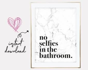 funny bathroom prints, no selfies in the bathroom, no selfies print, marble poster, bathroom prints, bathroom wall art, downloadable prints