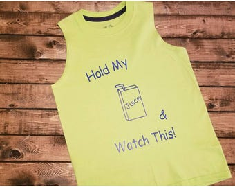 Hold My Juice Box and Watch This funny toddler and youth shirt. Makes the perfect gift.