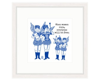 """Winged Women say, """"When Women Rule, Everyone Will Be Free."""" Blue and white print, white frame. FREE SHIPPING"""