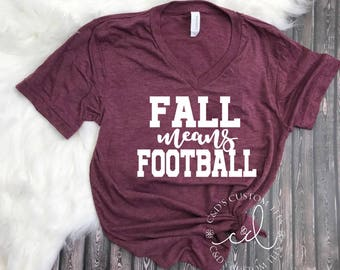 Fall Means Football Shirt - Fall Shirt - Fall Football Shirt - Women's Fall Shirt - Football Shirts - Thankful Shirt - Fall Tees