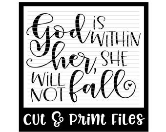 Prayer SVG * Religious SVG * God Is Within Her, She Will Not Fall Cut File - dxf, svg & PDF Printable Files - Silhouette Cameo, Cricut