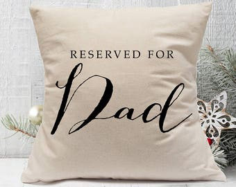 DAD or Mom Pillow Cover, Reserved Seat for Dad Pillow, Best Dad Square Canvas Cotton, Father's Day Quote Print Calligraphy, Farmhouse Pillow
