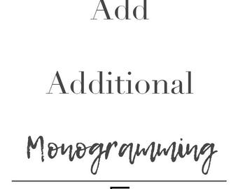 Additional Monogramming - 1-4 & 5+ options