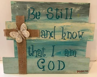 "Bible verse Psalms 46  ""Be Still and know that I Am God""  hanging picture plaque 8"" by 10"""