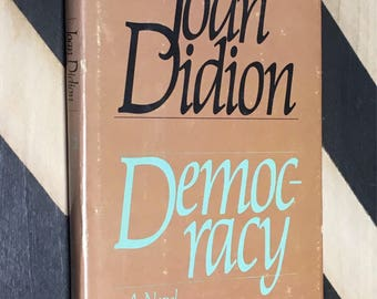 Democracy: A Novel by Joan Didion (1984) hardcover book
