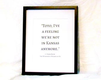 Wizard of Oz Quote Toto, I've a Feeling We're Not in Kansas Anymore Printable Wall Art Quote Instant Download