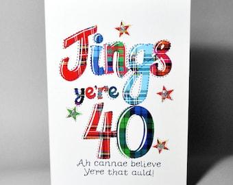 Scottish Birthday Card 40 Jings WWBI86