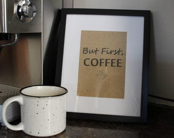 Burlap Wall Decor - But first, coffee