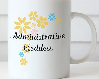 Administrative Goddess Coffee Mug, Administrative Professionals Day Coffee Mug, Coworker Coffee Mug, Office Coffee Mug