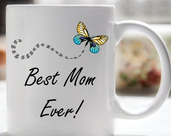 Best Mom Ever Coffee Mug, Mother's Day Coffee Mug, Mother's Day Gift, Best Grandma, Best Sister, Best Aunt, Best Godmother, Best Friend