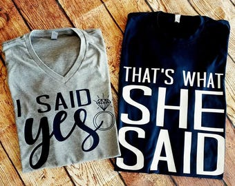 Hubby Wifey Shirts-Honeymoon Shirts-Couples Shirts-Bride and Groom Shirts-I said Yes That's What She Said-Just Married-Engagement Shirts