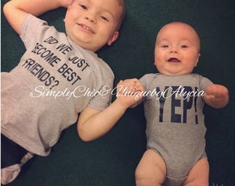 Did we just become best friends? Yep! Sibling shirt set, newborn photoshoot outfit, funny onesie, brotherly sibling love, new baby gift