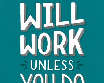 Nothing Will Work Unless You Do Hand Lettered Print