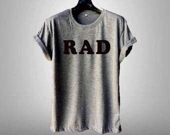 Rad,Rad t-shirt, T-shirt, Funny T Shirt with sayings ,Funny T-Shirt, Tumblr Tees Shirt for Teens ,Men Women T-shirts