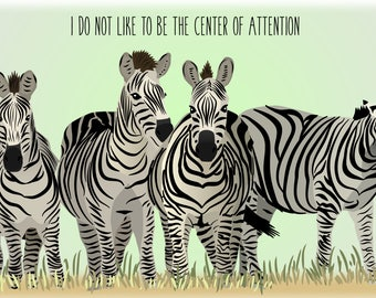 "Zebra ""I do not like to be the center of attention"" Mug/Water Bottle"