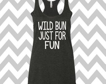 Wild Bun Just For Fun Racerback Tri Blend Tank Top  Messy Hair Top Gym Tank Top Workout Tank Fitness Tank Top Knot Hair