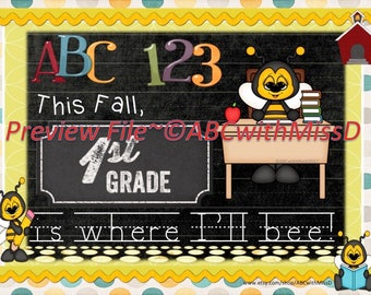 Back to School Milestone-Photo Prop Sign or Scrapbook Picture-Bee Theme-I'll BEE a First Grader, Digital Download for Back to School Fun!