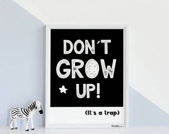 Don't Grow up, Its a Trap Print | StudioM, Baby girl nursery, Baby boy art, Baby print, Nursery print, Baby shower gifts, Baby shower, black