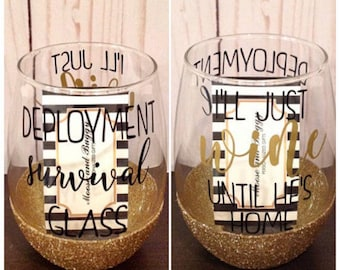 Deployment survival wine glass, I'll just wine until he's home (2 sides), Military wine glass, deployment wine glass