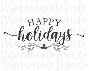 Happy Holidays SVG Christmas Sign Cut File Printable Stencil For Cricut and Silhouette