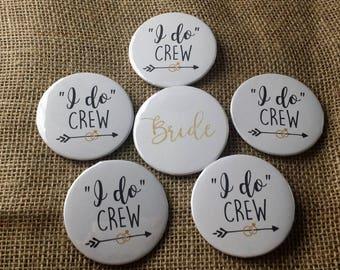 "Set of ""I do"" Crew and Bride Pinback Button Pins, Bachelorette Party, Bridesmaid Gifts, Wedding Gift, 2.25 inch Buttons"