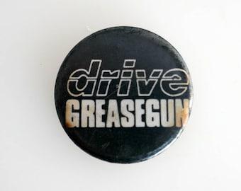 """Drive - Greasegun 1"""" Pin Back Button Badge"""