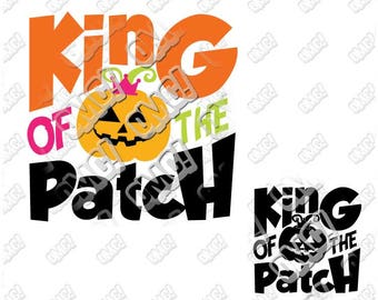 King of The Patch with Pumpkin Halloween svg dxf eps jpeg format layered cutting files clipart die cut decal vinyl cutter cricut silhouette