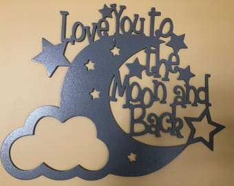 Love You to the Moon and Back Metal Sign/Metal Nursery Wall Hanging/Metal Wall Decor/Baby Gift
