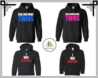 Real Men Make Twins Real Women Make Twins I Was Planned I Was Surprise  Family Hoodie Sweatshirt Family Hooded Sweatshirt Gift For Family